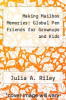 cover of Making Mailbox Memories: Global Pen Friends for Grownups and Kids