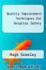 cover of Quality Improvement Techniques for Hospital Safety (1st edition)
