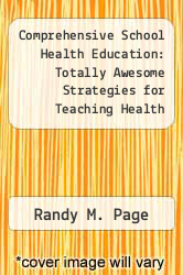 Cover of Comprehensive School Health Education: Totally Awesome Strategies for Teaching Health 2 (ISBN 978-1886693098)
