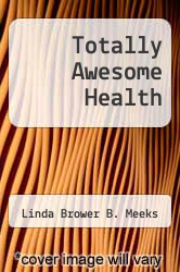 Cover of Totally Awesome Health EDITIONDESC (ISBN 978-1886693661)