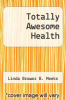 cover of Totally Awesome Health