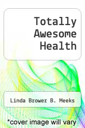 Cover of Totally Awesome Health EDITIONDESC (ISBN 978-1886693982)