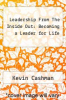 cover of Leadership From The Inside Out: Becoming a Leader for Life (1st edition)