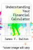 cover of Understanding Your Financial Calculator