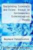 cover of Explaining Criminals and Crime: Essays in Contemporary Criminological Theory (1st edition)