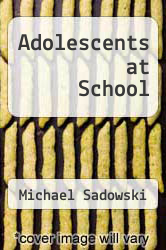 Cover of Adolescents at School EDITIONDESC (ISBN 978-1891792113)