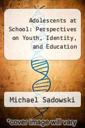 Cover of Adolescents at School : Perspectives on Youth, Identity, and Education 2 (ISBN 978-1891792953)
