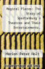 cover of Magical Places: The Story of Spartanburg`s Theatres and Their Entertainments, 1900-1950