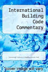 Cover of International Building Code Commentary  (ISBN 978-1892395375)