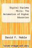 cover of Digital Diploma Mills: The Automation of Higher Education