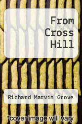 From Cross Hill by Richard Marvin Grove - ISBN 9781897475713