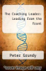 cover of The Coaching Leader: Leading from the Front