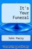cover of It`s Your Funeral