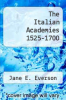 cover of The Italian Academies 1525-1700