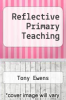 cover of Reflective Primary Teaching