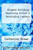 cover of Kingdom Building: Realising Vision & Developing Leaders
