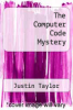 cover of The Computer Code Mystery