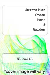 Australian Green Home & Garden A digital copy of  Australian Green Home & Garden  by Stewart. Download is immediately available upon purchase!