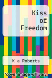 Cover of Kiss of Freedom  (ISBN 978-1927454602)