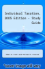 Individual Taxation, 2005 Edition - Study Guide by James W. Pratt and William N. Kulsrud - ISBN 9781929045655