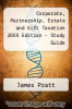 Corporate, Partnership, Estate and Gift Taxation 2005 Edition - Study Guide by James Pratt - ISBN 9781929045679