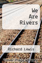 Cover of We Are Rivers EDITIONDESC (ISBN 978-1929299119)