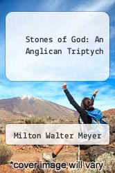 Stones of God: An Anglican Triptych by Milton Walter Meyer - ISBN 9781930053212