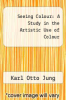 cover of Seeing Colour: A Study in the Artistic Use of Colour