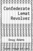 cover of Confederate Lemat Revolver