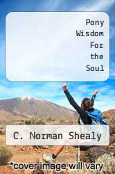 Cover of Pony Wisdom For the Soul EDITIONDESC (ISBN 978-1931942638)