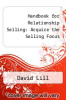 cover of Handbook for Relationship Selling: Acquire the Selling Focus