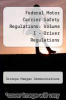 cover of Federal Motor Carrier Safety Regulations: Volume I - Driver Regulations