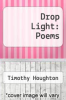 cover of Drop Light: Poems