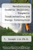 cover of Manufacturing Cosmetic Emulsions: : Pragmatic Troubleshooting and Energy Conservation