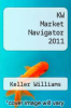 cover of KW Market Navigator 2011