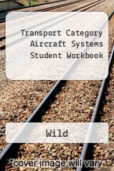 Transport Category Aircraft Systems Student Workbook A digital copy of  Transport Category Aircraft Systems Student Workbook  by Wild. Download is immediately available upon purchase!