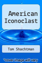 Cover of American Iconoclast EDITIONDESC (ISBN 978-1933435381)