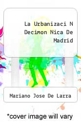 Cover of La Urbanizaci N Decimon Nica De Madrid EDITIONDESC (ISBN 978-1934768440)