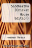 cover of Siddhartha (Cricket House Edition)