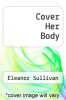 cover of Cover Her Body