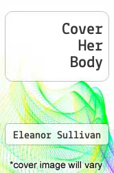 Cover Her Body by Eleanor Sullivan - ISBN 9781936214556