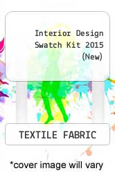 Interior Design Swatch Kit 2015 New By TEXTILE FABRIC