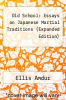 cover of Old School: Essays on Japanese Martial Traditions (Expanded Edition) (2nd edition)