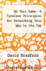 cover of Up Your Game: 6 Timeless Principles for Networking Your Way to the Top