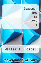 Drawing: How to Draw 1 by Walter T. Foster - ISBN 9781939581068