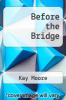 cover of Before the Bridge