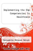 cover of Implementing the Evidence-Based Practice (EBP) Competencies in Health Care (1st edition)