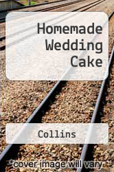 Homemade Wedding Cake A digital copy of  Homemade Wedding Cake  by Collins. Download is immediately available upon purchase!