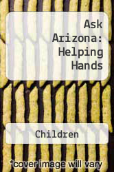 Ask Arizona: Helping Hands A digital copy of  Ask Arizona: Helping Hands  by Children. Download is immediately available upon purchase!