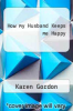 cover of How my Husband Keeps me Happy